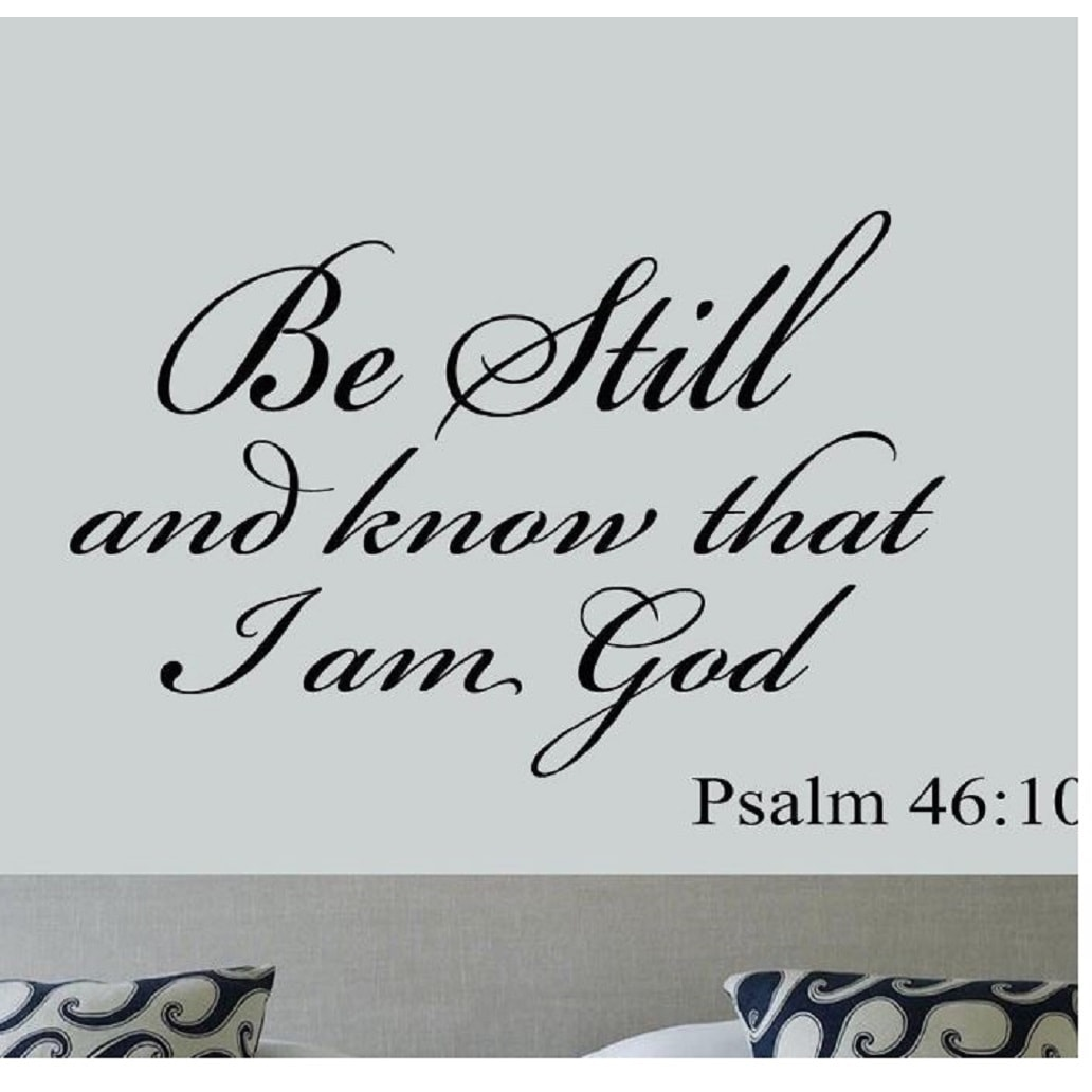 Be Still and Know that I am God Psalm 46:10 Vinyl Wall Ar...