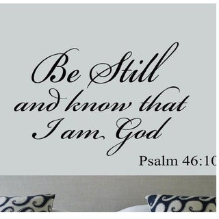 Be Still and Know that I am God Psalm 46:10 Vinyl Wall Art Religious Home Decor Quote Bible Scripture Wall Decal