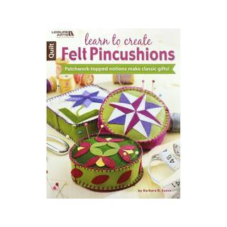 Leisure Arts Learn to Create Felt Pincushions Bk