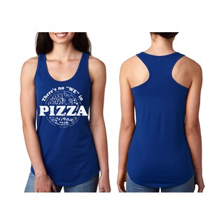 """There's No ""We"" In Pizza"" Ladies' Racerback Tank Top (5 options available)"