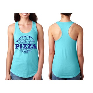 """There's No ""We"" In Pizza"" Ladies' Racerback Tank Top"