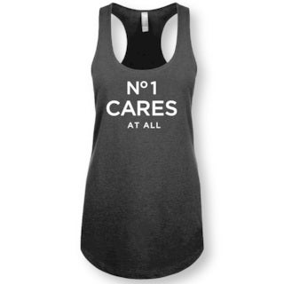"""""""No 1 Cares At All"""" Ladies' Racerback Tank Top (5 options available)"""