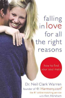 Falling in Love for All the Right Reasons: How to Find Your Soul Mate (Paperback)