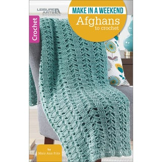 Leisure Arts-Make In A Weekend-Afghans To Crochet