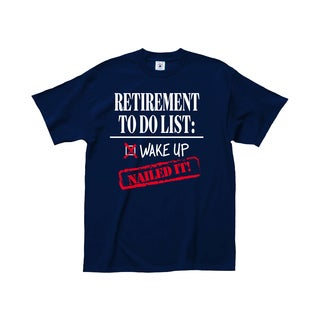 Retirement To Do List100-percent Cotton Retirement T-Shirt
