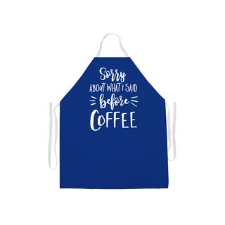 Sorry For What I Said Before Coffee Kitchen Apron