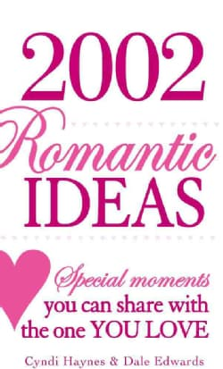 2,002 Romantic Ideas: Special Moments You Can Share With the One You Love (Paperback)