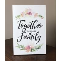 Lela & Ollie Together We Make A Family 6 x 9 Wood Plaque with Easel
