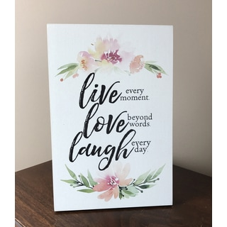 Lela & Ollie Live every moment Love beyond words Laugh every day 6 x 9 Wood Plaque with Easel