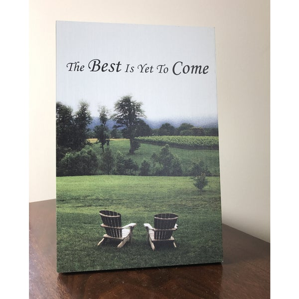 Lela & Ollie The Best is Yet To Come 6 x 9 Wood Plaque with Easel