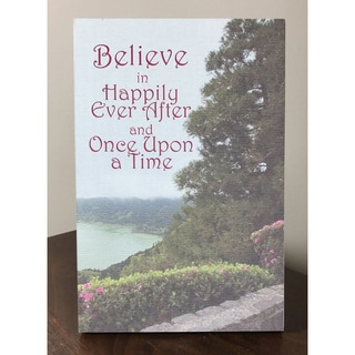 Lela & Ollie Believe in Happily Ever After and Once Upon a Time 6 x 9 Wood Plaque with Easel