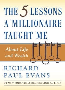 The Five Lessons a Millionaire Taught Me About Life And Wealth (Hardcover)