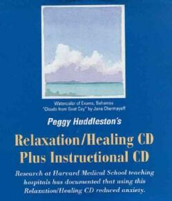 Peggy Huddleston's Relaxation/healing Cd Plus Instructional Cd (CD-Audio)