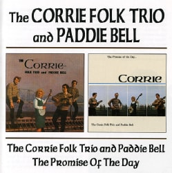 Corries - Corrie Folk Trio & Paddie Bell/Promise of the Day