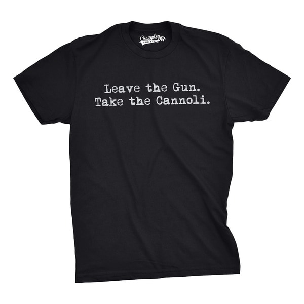 Leave The Gun Take The Cannoli T Shirt Godfather Movie Tee