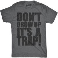 Mens Don't Grow Up It's a Trap Funny Adulting Humor T shirt