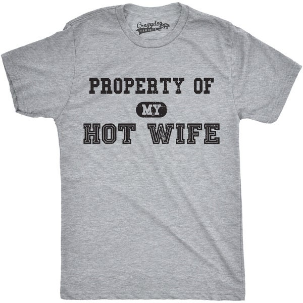 Mens Property of My Hot Wife Funny Wedding Marriage Anniversary T shirt  (Grey)