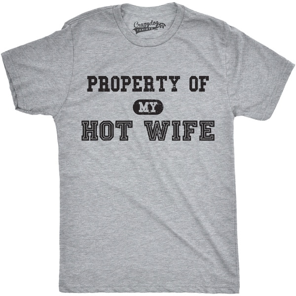 9dfb8df7b Shop Mens Property of My Hot Wife Funny Wedding Marriage Anniversary T shirt  (Grey) - On Sale - Free Shipping On Orders Over $45 - Overstock - 16182235