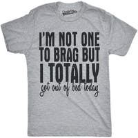 Mens Not One To Brag Got Out of Bed Today Funny Lazy Sleeping Trophy T shirt (Grey)