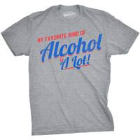 Mens Favorite Kind of Alcohol Is A Lot Funny Drinking T shirt (Grey)