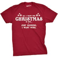 Mens I Want You For Christmas Kidding I Want Wine Funny T shirt