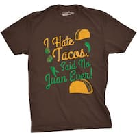 I Hate Tacos Said No Juan Ever T Shirt Funny Mexican Food Tee