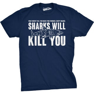 Mens Sharks Will Kill You T Shirt Funny Whatever Doesn't Kill You Stronger Tee (More options available)