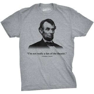 Abraham Lincoln T Shirt Not a Fan of the Theater Shirt Funny History Tee