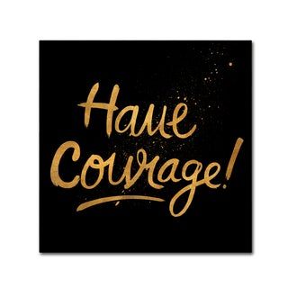 Lisa Powell Braun 'Have Courage' Canvas Art