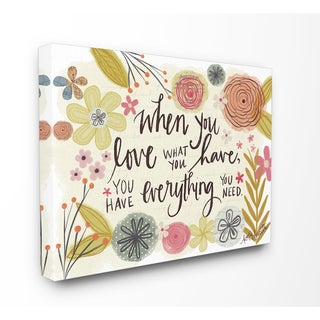 When You Love What You Have Stretched Canvas Wall Art