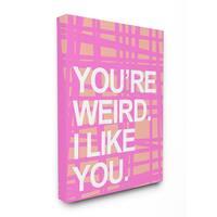 lulusimonSTUDIO You're Weird I Like You Pink/Orange Grd Canvas Art