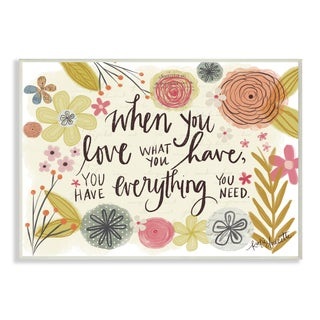 When You Love What You Have Wall Plaque Art