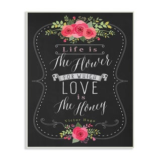 Life is the Flower Love is the Honey Typography Wall Plaque Art