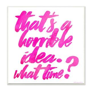 lulusimonSTUDIO That's a Horrible Idea Humor Typography Wall Plaque Art