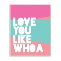 lulusimonSTUDIO Love You Like Whoa Wall Plaque Art