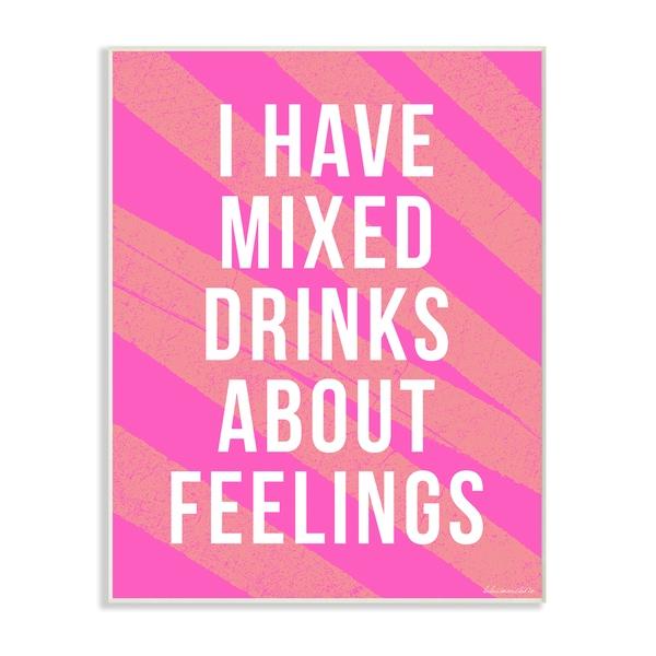 lulusimonSTUDIO I Have Mixed Drinks About Feelings Humor Typography Wall Plaque Art
