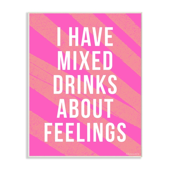 lulusimonSTUDIO I Have Mixed Drinks About Feelings Wall Plaque Art