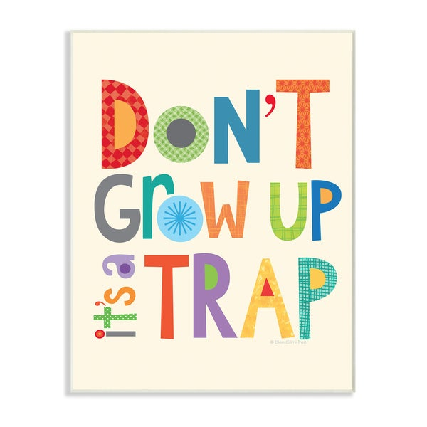 Don't Grow Up It's a Trap Wall Plaque Art