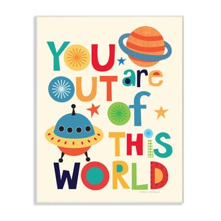 You Are Out Of This World Wall Plaque Art