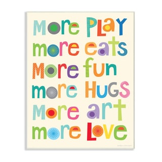 More More More Play Wall Plaque Art