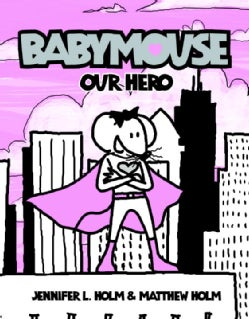 Babymouse 2: Our Hero (Paperback)