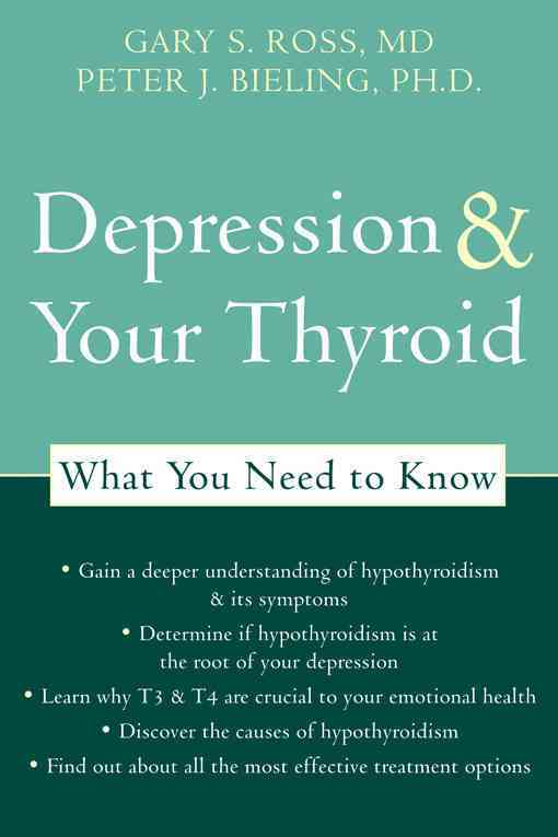 Depression & Your Thyroid: What You Need to Know (Paperback)