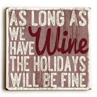 We Have Wine - Wood Wall Decor by Misty Diller