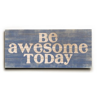 Be Awesome Today - Wood Wall Decor by Misty Diller - blue/Off-White