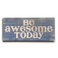 Be Awesome Today - Wood Wall Decor by Misty Diller