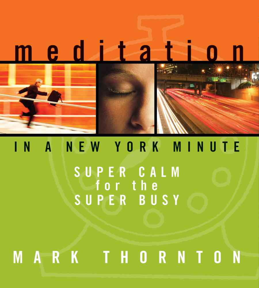 Meditation in a New York Minute: Super Calm for the Super Busy (CD-Audio)