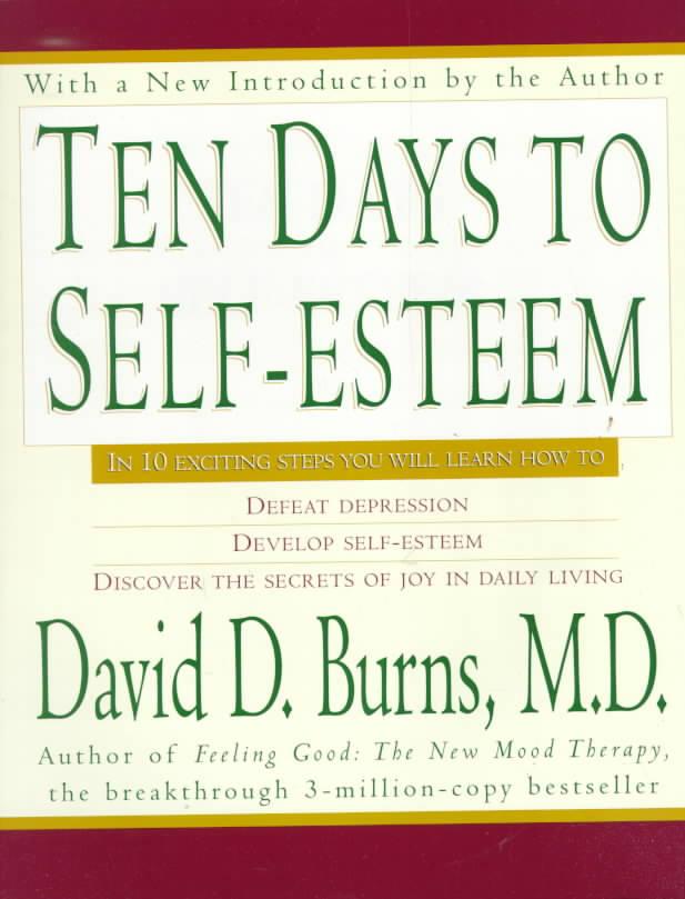 Ten Days to Self-Esteem (Paperback)