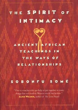 The Spirit of Intimacy: Ancient Afrian Teachings in the Ways of Relationships (Paperback)