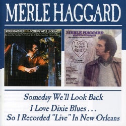 Merle Haggard - Someday We'll Look Back/I Love Dixie Blues Vol 2
