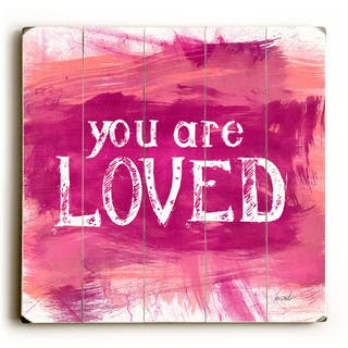 You Are Loved - Wood Wall Decor by Lisa Weedn